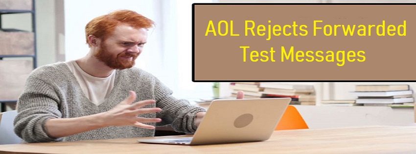 AOL Rejects Forwarded Test Messages