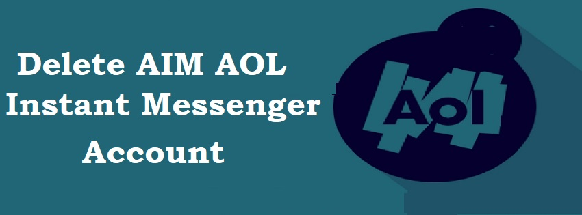 Delete AIM AOL Instant Messenger Account